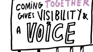 Illustration of banner saying coming together gives visibility and voice being help by four hands.